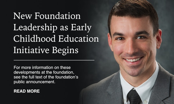 New Foundation Leadership as Early Childhood Education Initiative Begins